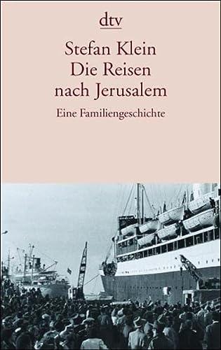 9783423129732: Die Reisen nach Jerusalem. Eine Familiengeschichte.