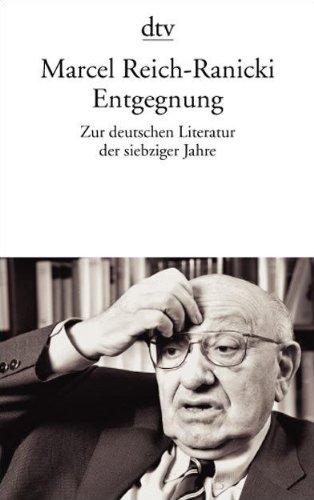 Entgegnung: Zur deutschen Literatur der siebziger Jahre: Marcel Reich-Ranicki