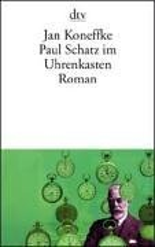 9783423130332: Paul Schatz im Uhrenkasten.
