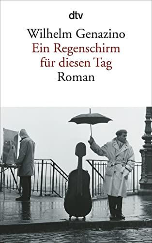 Ein Regenschirm Fur Diesen Tag (German Edition): Genazino, Wilhelm