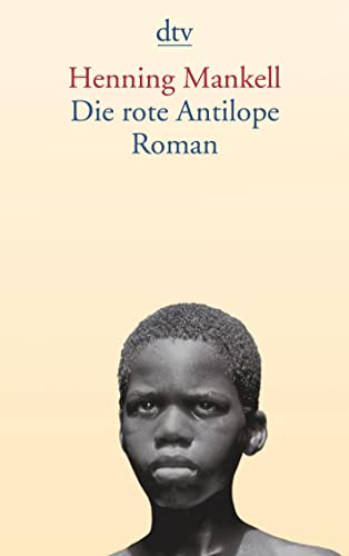 Die Rote Antilope (German Edition) (342313075X) by Henning Mankell
