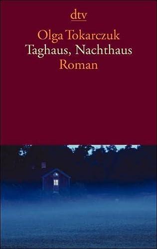 Taghaus, Nachthaus.: Tokarczuk, Olga, Kinsky,