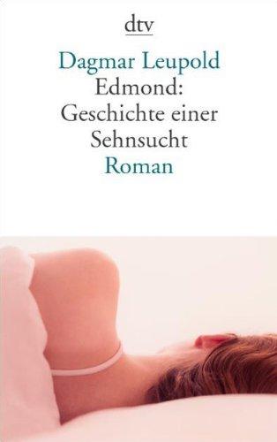 Edmond: Geschichte Einer Sehnsucht: Leupold, Dagmar