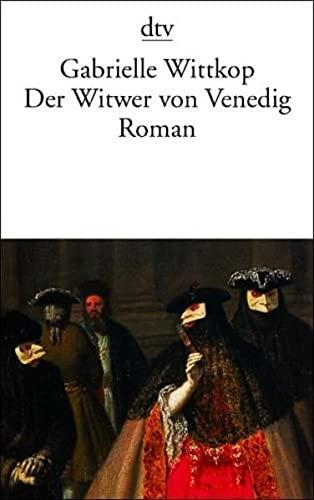 Der Witwer von Venedig: Wittkop, Gabrielle