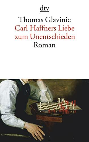 9783423134255: Carl Haffners Liebe zum Unentschieden: Roman
