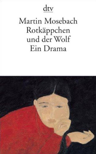 9783423134934: Rotkäppchen und der Wolf: Ein Drama