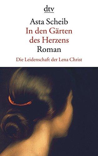 9783423135153: In den Gärten des Herzens: Die Leidenschaft der Lena Christ