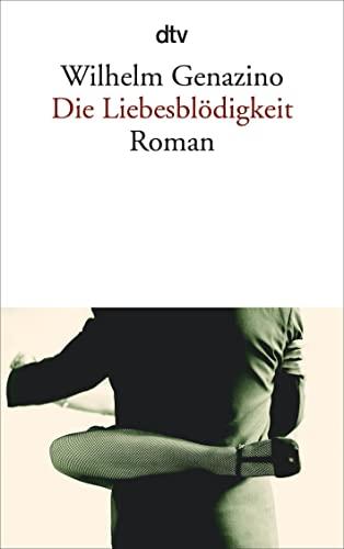 Die Liebesblodigkeit (German Edition): Genazino, Wilhelm