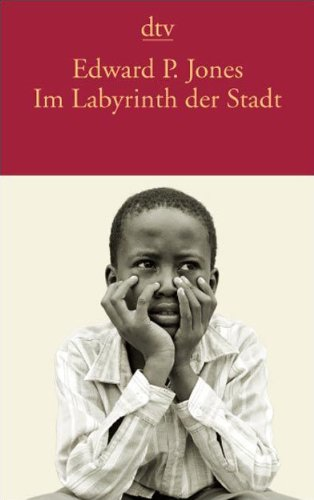 Im Labyrinth der Stadt (9783423136846) by Jones, Edward P.