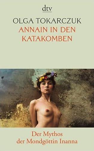 9783423136914: AnnaIn in den Katakomben: Der Mythos der Mondgöttin Inanna