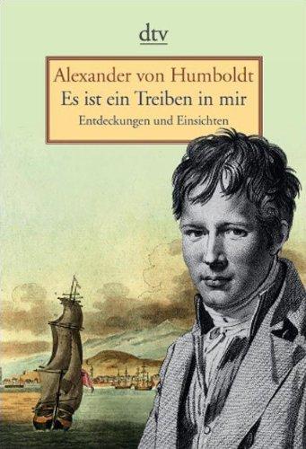 Es Ist Ein Treiben in Mir: Humboldt, Alexander Von