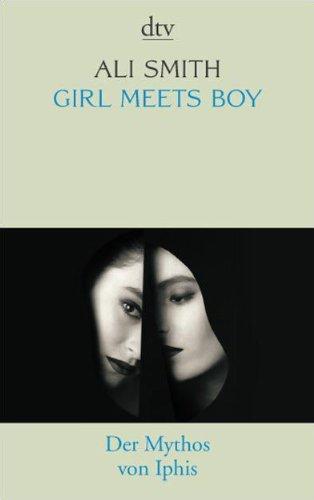 9783423137539: Girl meets Boy: Der Mythos von Iphis