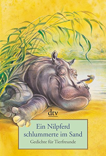 9783423137546: Ein Nilpferd schlummerte im Sand: Gedichte für Tierfreunde