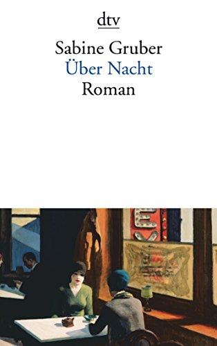 Über Nacht: Roman - Gruber, Sabine