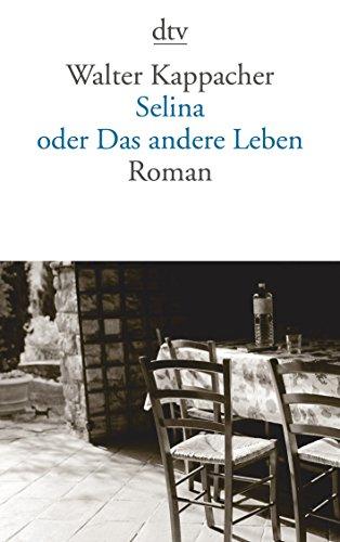 9783423138727: Selina oder Das andere Leben