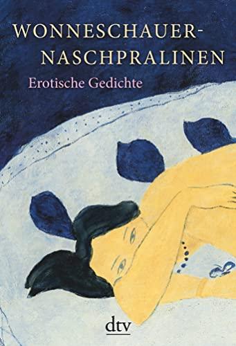 Wonneschauernaschpralinen: Erotische Gedichte