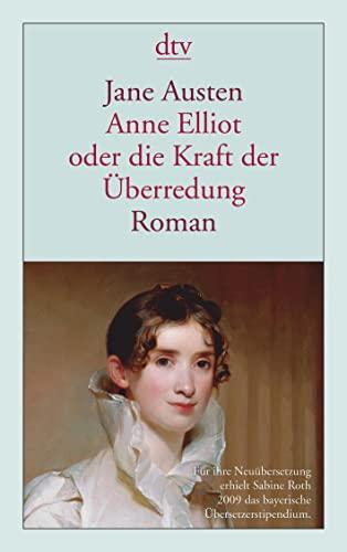 9783423139014: Anne Elliot oder die Kraft der Überredung: Roman