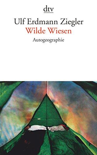 9783423139069: Wilde Wiesen: Autogeographie