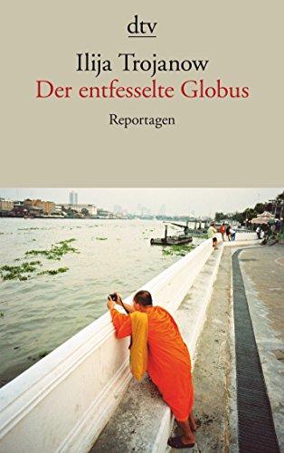 9783423139304: Der entfesselte Globus: Reportagen