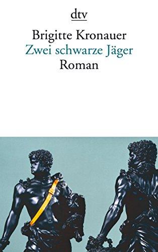 Zwei schwarze Jäger: Roman (dtv Literatur) (Taschenbuch) von Brigitte Kronauer (Autor)