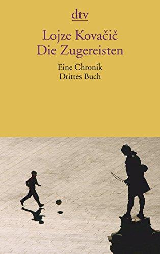 9783423140638: Die Zugereisten: Eine Chronik Drittes Buch