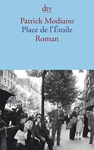 Place de l'Étoile : Roman. Aus dem: Modiano, Patrick