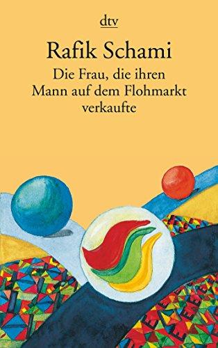 9783423141581: Die Frau, Die Ihren Mann Auf Dem Flohmarkt Verkaufte (German Edition)