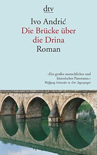 Die Brücke über die Drina : eine: Andric, Ivo