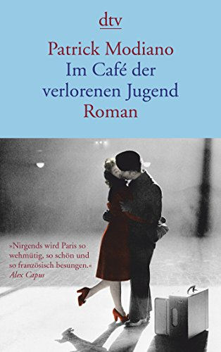 Im Café der verlorenen Jugend.: Modiano, Patrick