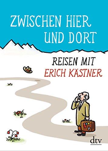 9783423143134: Zwischen hier und dort: Reisen mit Erich Kästner