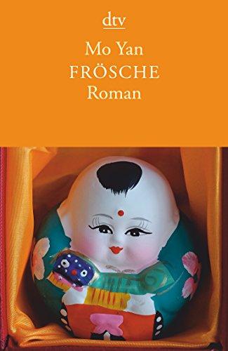Frösche : Roman. Aus dem Chines. von: Mo, Yan