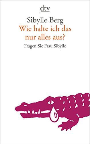9783423144063: Wie Halte Ich Das Nur Alles Aus? (German Edition)