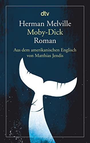 Moby-Dick oder Der Wal: Roman: Melville, Herman