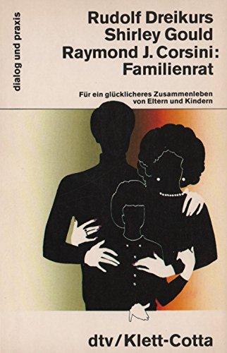 Familienrat. Für ein glücklicheres Zusammenleben von Eltern: Rudolf Dreikurs; Shirley
