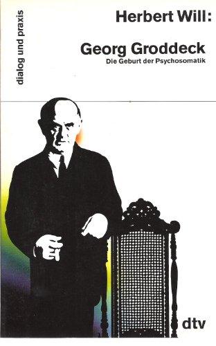 9783423150347: Georg Groddeck. Die Geburt der Psychosomatik