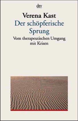 9783423150583: Der schöpferische Sprung. Vom therapeutischen Umgang mit Krisen