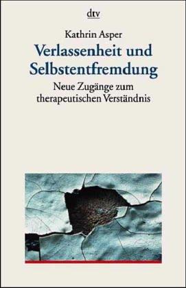 9783423150798: Verlassenheit und Selbstentfremdung. Neue Zugänge zum therapeutischen Verständnis