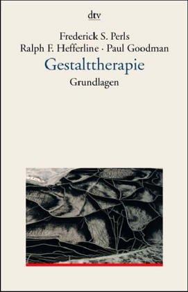 Gestalttherapie. Grundlagen. (7104 707).: Perls, Frederick S.,
