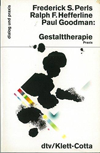 Gestalttherapie Praxis. (7303 548).: Perls, Frederick S.,