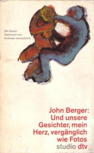 9783423190121: Und unsere Gesichter, mein Herz, vergänglich wie Fotos. Essays. by Berger, John