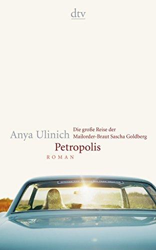 9783423195027: Petropolis: Die große Reise der Mailorder-Braut Sascha Goldberg