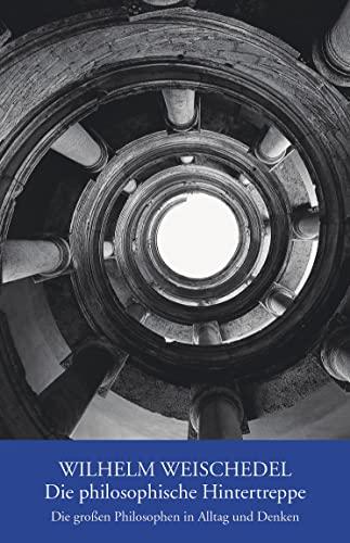 9783423195119: Die philosophische Hintertreppe: Die großen Philosophen in Alltag und Denken