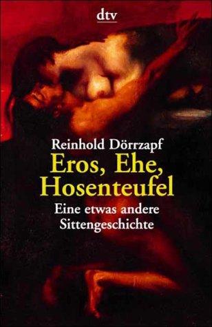 9783423200677: Eros, Ehe, Hosenteufel