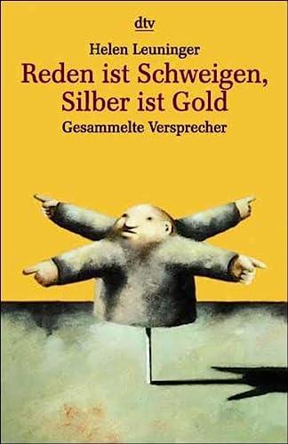 9783423201186: Reden ist Schweigen, Silber ist Gold
