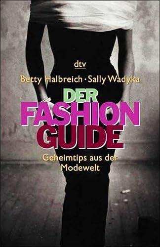 9783423202435: Der Fashion Guide. Geheimtips aus der Modewelt.