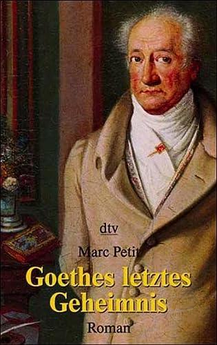 Goethes letztes Geheimnis.: Petit, Marc