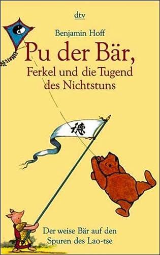 9783423202718: Pu der Bär, Ferkel und die Tugend des Nichtstuns. Der weise Bär auf den Spuren des Lao-tse.