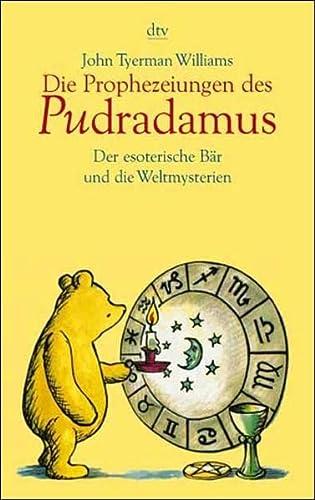 9783423203586: Die Prophezeiungen des Pudradamus. Der esoterische Bär und die Weltmysterien.