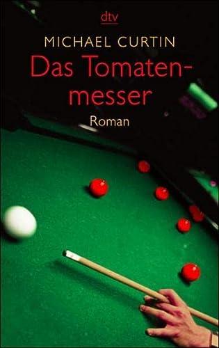 Das Tomatenmesser. Roman. (3423205520) by Curtin, Michael