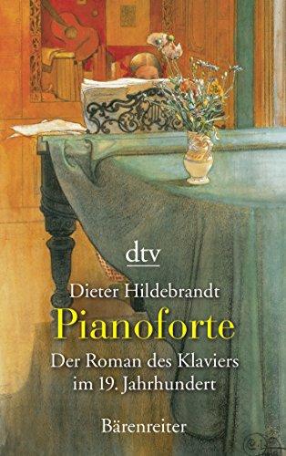 9783423205825: Pianoforte: Der Roman des Klaviers im 19. Jahrhundert